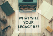 what will your legacy be